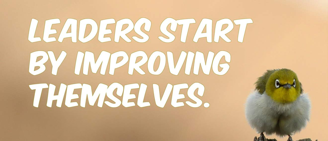 Leaders start by improving themselves